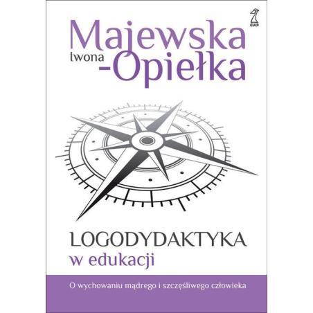 LOGODYDAKTYKA W EDUKACJI Iwona Majewska-Opiełka