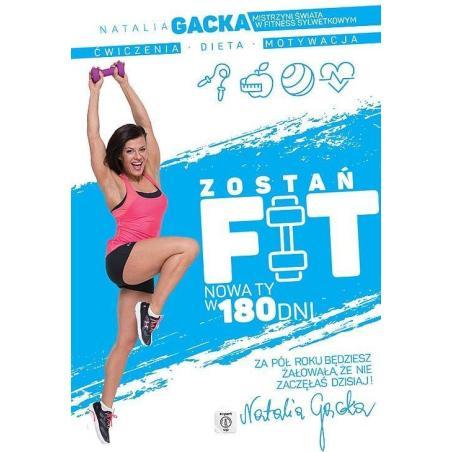 ZOSTAŃ FIT NOWA TY W 180 DNI Natalia Gacka