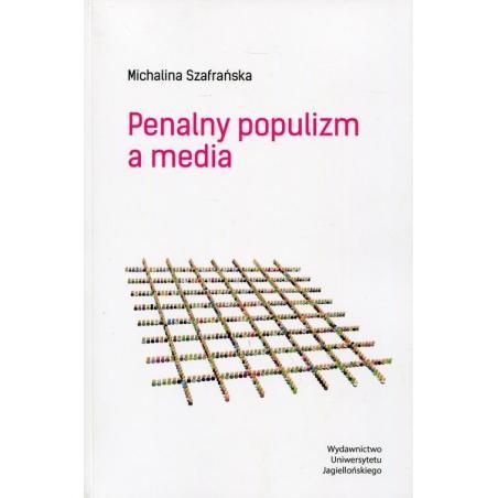 PENALNY POPULIZM A MEDIA Michalina Szafrańska