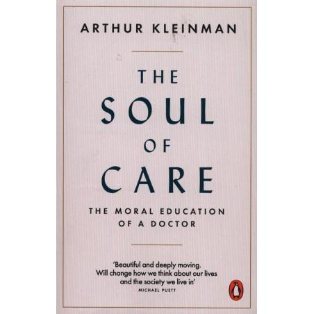THE SOUL OF CARE Arthur Kleinman