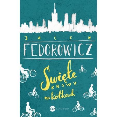 ŚWIĘTE KROWY NA KÓŁKACH Jacek Fedorowicz