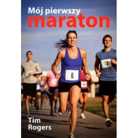 MÓJ PIERWSZY MARATON Tim Rogers