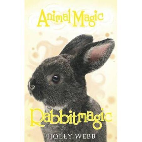 ANIMAL MAGIC: RABBITMAGIC 8+ Holly Webb