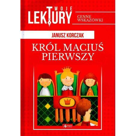KRÓL MACIUŚ PIERWSZY TWOJE LEKTURY Janusz Korczak