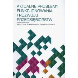 AKTUALNE PROBLEMY FUNKCJONOWANIA I ROZWOJU PRZEDSIĘBIORSTW Małgorzata Kowalik, Agata Sierpińska-Sawicz