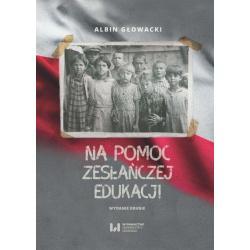NA POMOC ZESŁAŃCZEJ EDUKACJI Albin Głowacki