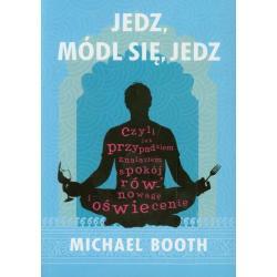 JEDZ MÓDL SIĘ JEDZ Michael Booth