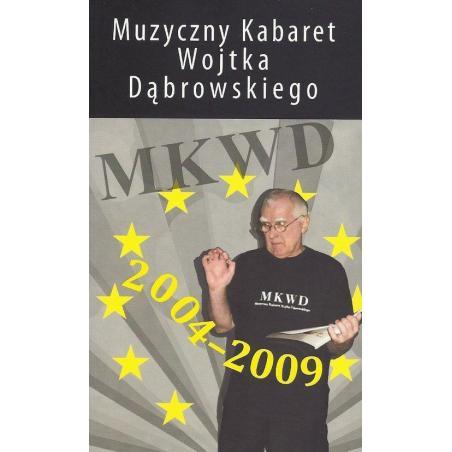 MUZYCZNY KABARET WOJTKA DĄBROWSKIEGO 2004-2009 Wojciech Dąbrowski