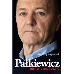 PAŁKIEWICZ DROGA ODKRYWCY Andrzej Kapłanek