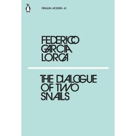 THE DIALOGUE OF TWO SNAILS Federico Garcia Lorca