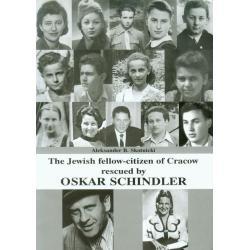 THE JEWISH FELLOW-CITIZEN OF CRACOW RESCUED BY OSKAR SCHINDLER Aleksander B. Skotnicki