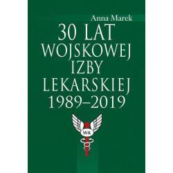 30 LAT WOJSKOWEJ IZBY LEKARSKIEJ 1989-2019 Anna Marek
