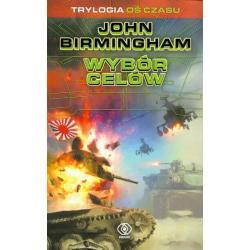 WYBÓR CELÓW John Birmingham