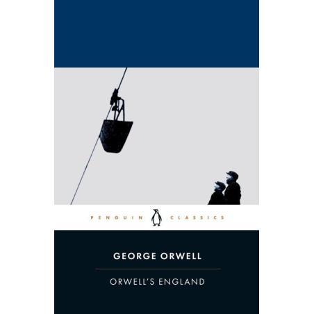 ORWELL'S ENGLAND George Orwell