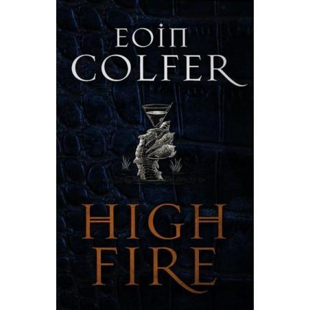 HIGH FIRE Eoin Colfer