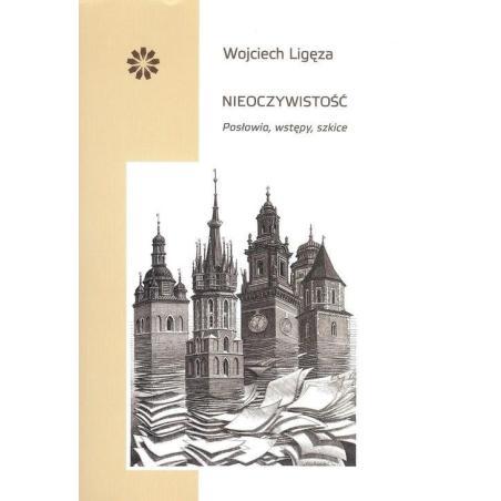 NIEOCZYWISTOŚĆ Wojciech Ligęza