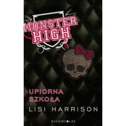 MONSTER HIGH UPIORNA SZKOŁA 7+ Lisi Harrison