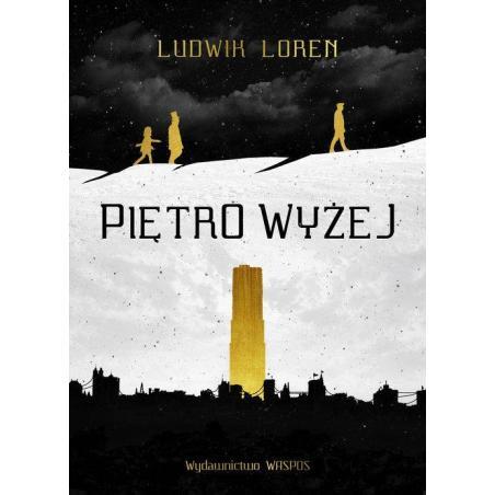 PIĘTRO WYŻEJ Loren Ludwik