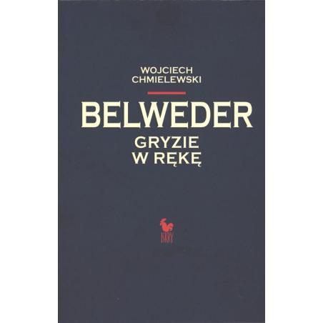 BELWEDER GRYZIE W RĘKĘ Wojciech Chemielewski
