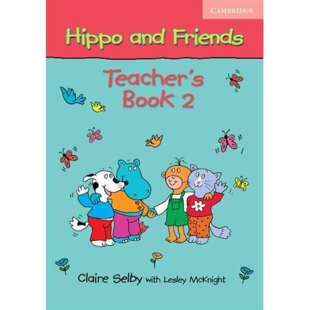 HIPPO AND FRIENDS 2 PODRĘCZNIK NAUCZYCIELA Claire Selby, Lesley McKnight