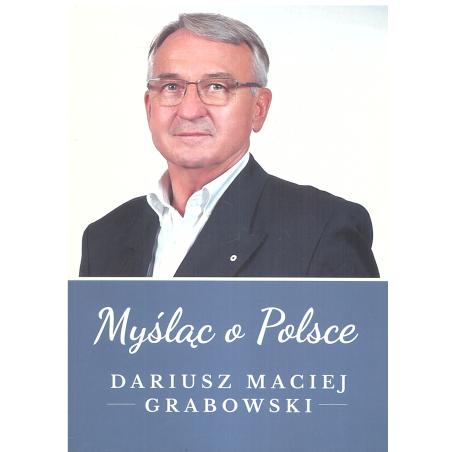 MYŚLĄC O POLSCE Dariusz Grabowski