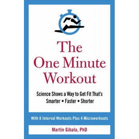 THE ONE MINUTE WORKOUT Martin Gibala