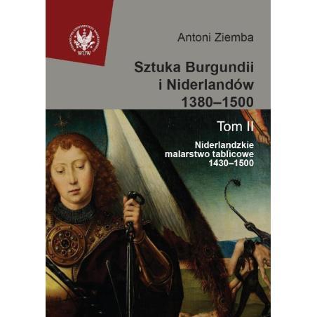 SZTUKA BURGUNDII I NIDERLANDÓW 1380-1500 2 NIDERLANDZKIE MALARSTWO TABLICOWE 1430-1500