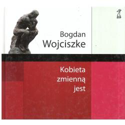 KOBIETA ZMIENNĄ JEST Bogdan Wojciszke