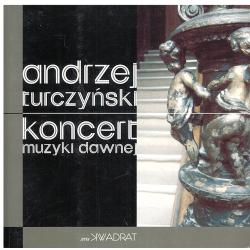 KONCERT MUZYKI DAWNEJ Andrzej Turczyński