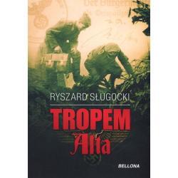 TROPEM ALTA Ryszard Sługocki