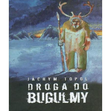 DROGA DO BUGULMY Jachym Topol