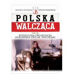 POLSKA WALCZĄCA 16 WYDZIELONA ORGANIZACJA DYWERSYJNA ZWZ-AK