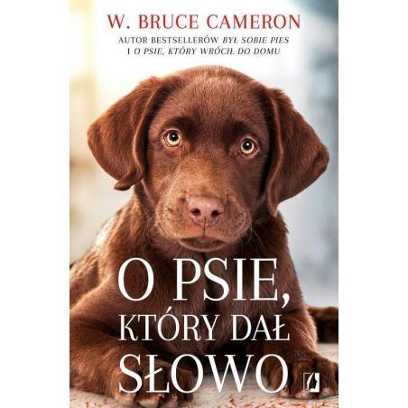 O PSIE KTÓRY DAŁ SŁOWO W. Bruce Cameron