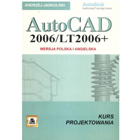 AUTOCAD 2006/LT 2006+ KURS PROJEKTOWANIA Andrzej Jaskulski