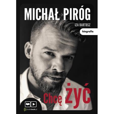 CHCĘ ŻYĆ AUDIOBOOK CD MP3 Piróg Michał