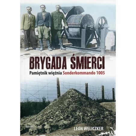 BRYGADA ŚMIERCI PAMIĘTNIK WIĘŹNIA SONDERKOMMANDO 1005 Leon Weliczker