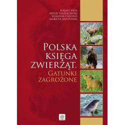 POLSKA KSIĘGA ZWIERZĄT GATUNKI ZAGROŻONE Artur Taszkowski, Dominik Chłond, Mariusz Kanturski, Łukasz Depa