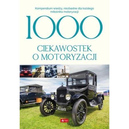 1000 CIEKAWOSTEK O MOTORYZACJI Iwona Czarkowska