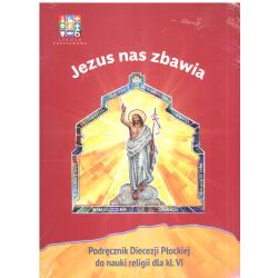 JEZUS NAS ZBAWIA PODRĘCZNIK DIECEZJI PŁOCKIEJ DO NAUKI RELIGII DLA KLASY VI