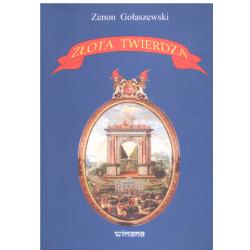 ZŁOTA TWIERDZA Zenon Gołaszewski
