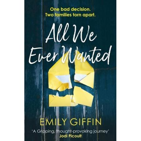 ALL WE EVER WANTED Emily Giffin