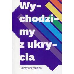 WYCHODZIMY Z UKRYCIA Jerzy Kryszpień