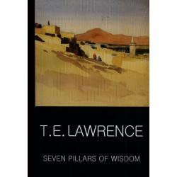 SEVEN PILLARS OF WISDOM T.E. Lawrence