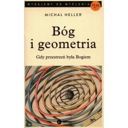 BÓG I GEOMETRIA GDY PRZESTRZEŃ BYŁA BOGIEM Michał Heller
