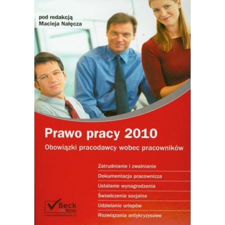PRAWO PRACY 2010 OBOWIĄZKI PRACODAWCY WOBEC PRACOWNIKÓW Maciej Nałęcza