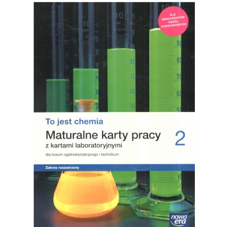 TO JEST CHEMIA 2 MATURALNE KARTY PRACY Z KARTAMI LABORATORYJNYMI ZAKRES ROZSZERZONY