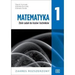 MATEMATYKA 1 ZBIÓR ZADAŃ DO LICEÓW I TECHNIKÓW ZAKRES ROZSZERZONY Marcin Kurczab, Elżbieta Kurczab, Elżbieta Świda