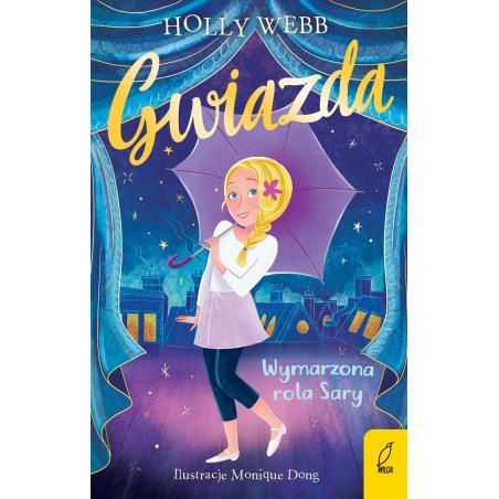 GWIAZDA WYMARZONA ROLA SARY Holly Webb 7+