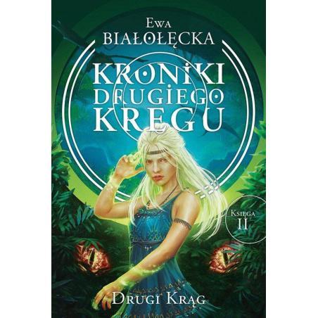 KRONIKI DRUGIEGO KRĘGU 2 DRUGI KRĄG Ewa Białołęcka