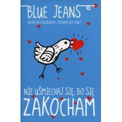 NIE UŚMIECHAJ SIĘ, BO SIĘ ZAKOCHAM Jeans Blue